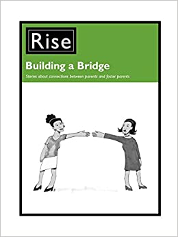 Building a Bridge: Stories about Connections Between Parents and Foster Parents