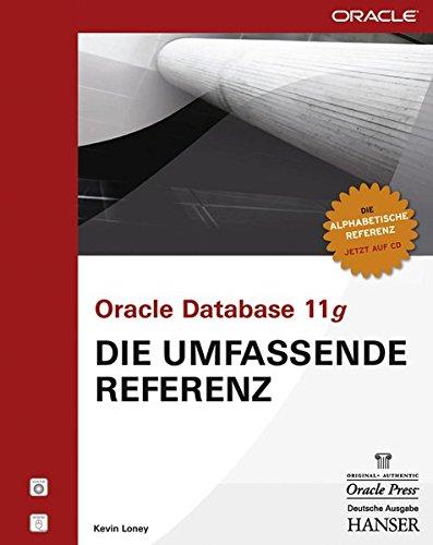 Oracle Database 11g - Die umfassende Referenz Gebundenes Buch – 6. August 2009 Kevin Loney Hans Hajer 3446418644 Anwendungs-Software