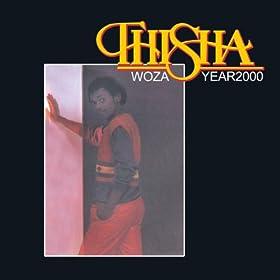 Amazon.com: Woza Year 2000: Thisha: MP3 Downloads