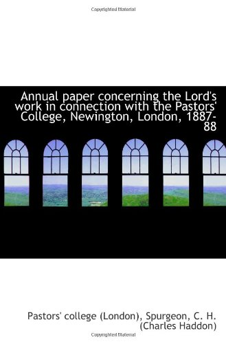 Annual paper concerning the Lord's work in connection with the Pastors' College, Newington, London, pdf epub