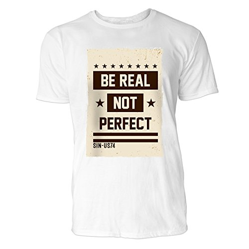SINUS ART® Be Real Not Perfect Herren T-Shirts in Weiss Fun Shirt mit tollen Aufdruck