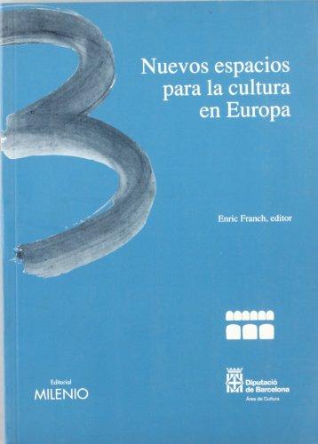 Nuevos espacios para la cultura en Europa (Materiales para la biblioteca pública) por Enric Franch,Diputación de Barcelona