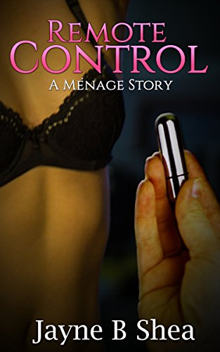 Remote Control: A Ménage Story (English Edition)