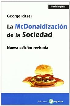 Descargar La Mcdonaldización De La Sociedad: Nueva Edición Revisada Epub Gratis