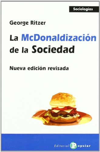 La McDonalizacion de la sociedad / The McDonaldization of Society (Spanish Edition)