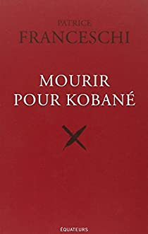Mourir pour Kobané par Franceschi