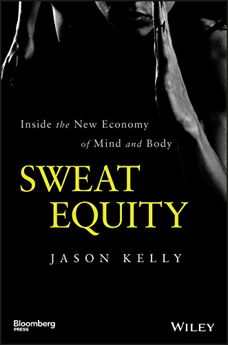 Sweat Equity: Inside the New Economy of Mind and Body (Bloomberg) ()