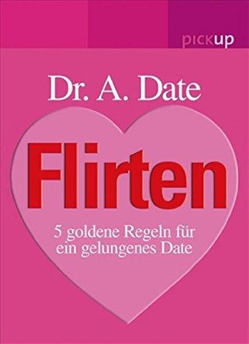 Flirten: 5 Goldene Regeln für ein gelungenes Date