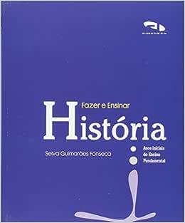 Fazer E Ensinar Historia - 9788573197501 - Livros na
