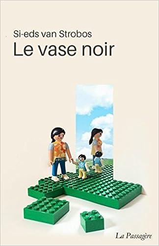 Le Vase Noir Amazon Si Eds Van Strobos La Passagre