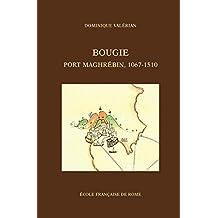 Bougie, port maghrébin, 1067-1510 (Bibliothèque des Écoles françaises d'Athènes et de Rome)