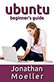 The Ubuntu Beginner s Guide - Eleventh Edition (Updated for 18.04)