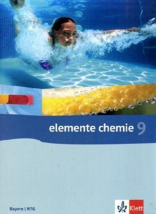 Elemente Chemie 9. Ausgabe Bayern, Naturwissenschaftlich-technologische Gymnasien: Schülerbuch Klasse 9 (Elemente Chemie. Ausgabe ab 2006)