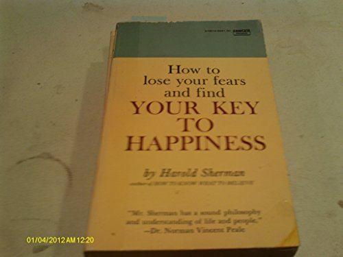 How to Lose Your Fears and Find Your Key to Happiness