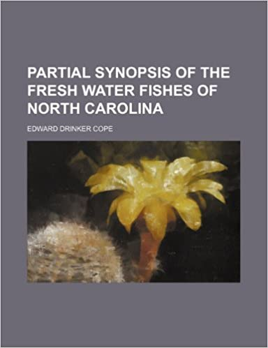 Book Partial Synopsis of the Fresh Water Fishes of North Carolina