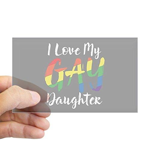 CafePress I Love My Gay Daughter Full Bleed Sticker Rectangle Bumper Sticker Car Decal