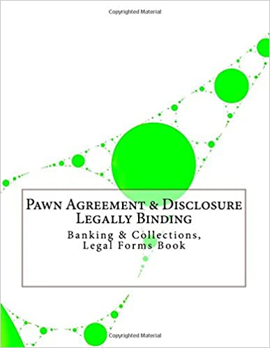 Pawn Agreement & Disclosure - Legally Binding: Banking & Collections, Legal Forms Book