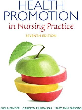 Health Promotion in Nursing Practice (7th Edition) (Health Promotion in Nursing Practice ( Pender))