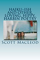 Haiku~ish: and Other, Loving, Hippy, Harbin Poetry Paperback