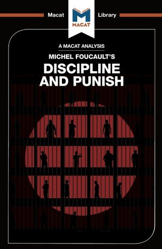 Discipline and Punish (The Macat Library) (Discipline & Punish The Birth Of The Prison)