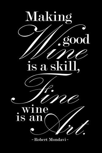 Robert Mondavi Making Good Wine is A Skill Black Mural Giant Poster 36x54 inch ()
