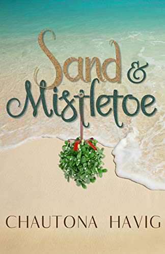 Sand & Mistletoe by [Havig, Chautona]