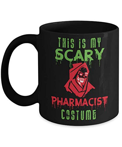 Halloween This Is My Scary Pharmacist Costume Mug, Gift Dad for Father's day Daddy, Gift Idea for Women and Mother, Gift for Christmas ()