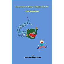 Les aventures de Tommy en sciences de la vie          ADN Wonderland (French Edition)