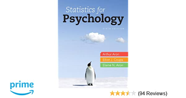 Statistics for psychology 6th edition arthur aron phd elliot j statistics for psychology 6th edition arthur aron phd elliot j coups phd elaine n aron phd 9780205258154 amazon books fandeluxe Gallery
