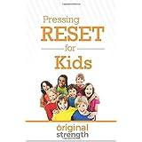 Pressing Reset for Kids
