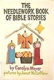 The Needlework Book of Bible Stories, Carolyn Meyer, 0152567933