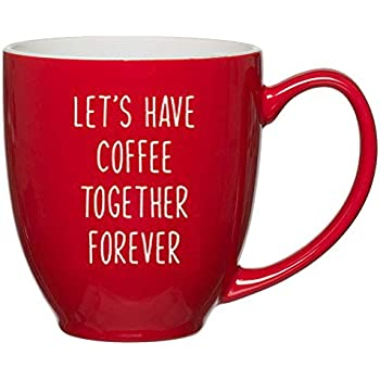 Lets Have Coffee Together Forever Mug