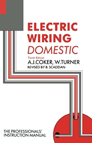 electric wiring domestic tenth edition a j coker 9780750608046 rh amazon com electric wiring domestic pdf electric wiring domestic by scaddan