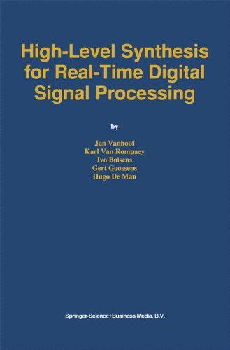 High-Level Synthesis for Real-Time Digital Signal Processing (The Springer International Series in Engineering and Computer Science) by Springer