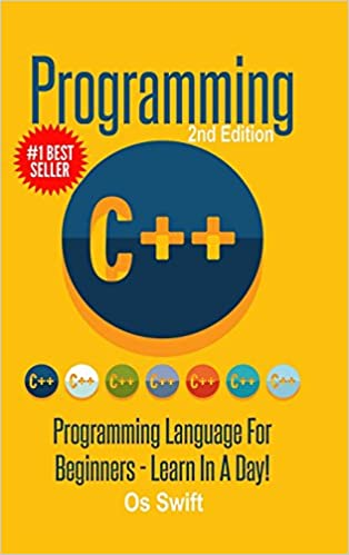 Programming: C ++ Programming: Programming Language For Beginners: LEARN IN A DAY!