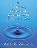 Releasing Emotional Patterns with Essential Oils (2015 Edition)