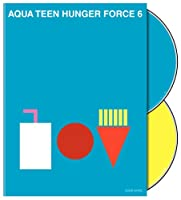 Aqua Teen Hunger Force Volume 6