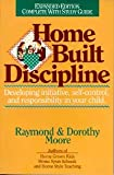 Home Built Discipline, Raymond S. Moore and Dorothy N. Moore, 0840731590
