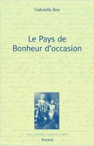 Amazon Fr Le Pays De Bonheur D Occasion Gabrielle Roy