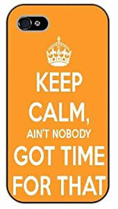 iPhone 5 / 5s Keep Calm ain't nobody got time for that - black plastic case / Keep Calm, Motivation and Inspiration
