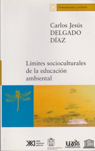 Descargar Libro Límites Socioculturales De La Educación Ambiental: Carlos Jesús Delgado Díaz