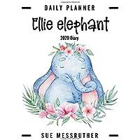 Ellie Elephant: 2020 Diary (Daily Planner)