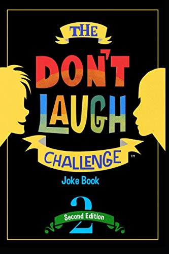 The Don't Laugh Challenge - 2nd Edition: Children's Joke Book Including Riddles, Funny Q&A Jokes, Knock Knock, and Tongue Twisters for Kids Ages 5, 6, ... (The Don't Laugh Challenge Series) (Volume 2) -