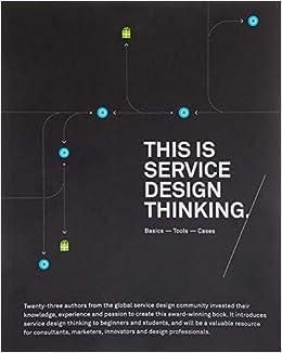 This Is Service Design Thinking: Basics, Tools, Cases: Amazon.es ...
