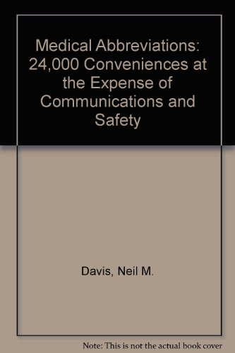 Medical Abbreviations: 24,000 Conveniences at the Expense of Communications and Safety