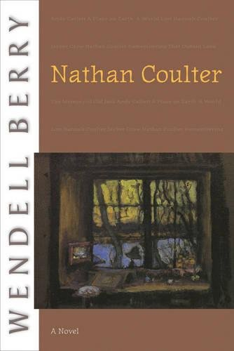 Nathan Coulter: A Novel (Port William) [Wendell Berry] (Tapa Blanda)