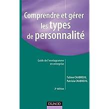 COMPRENDRE ET GERER LES TYPES DE PERSONNALITE 2EMEEDITION : GUIDE DE L'ENNEAGRAMME EN ENTREPRISE