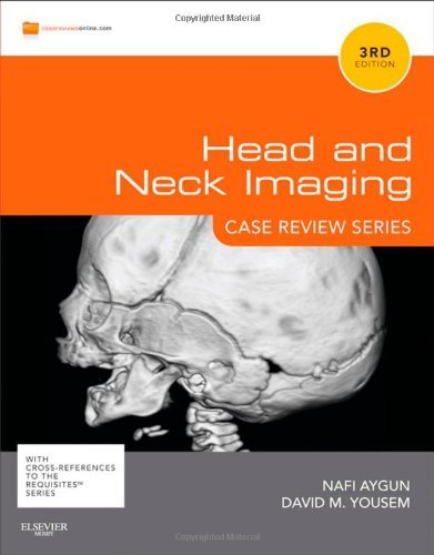 Head and Neck Imaging: Case Review Series: 3rd (Third) edition PDF