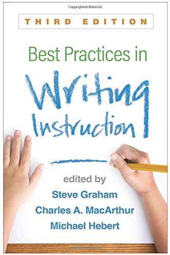 - Best Practices in Writing Instruction, Third Edition