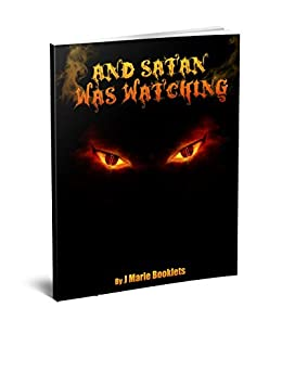 And Satan Was Watching by [Booklets, J Marie]